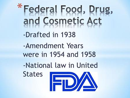 -Drafted in 1938 -Amendment Years were in 1954 and 1958 -National law in United States.