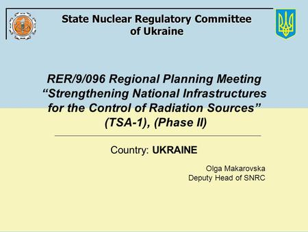 "State Nuclear Regulatory Committee of Ukraine RER/9/096 Regional Planning Meeting ""Strengthening National Infrastructures for the Control of Radiation."