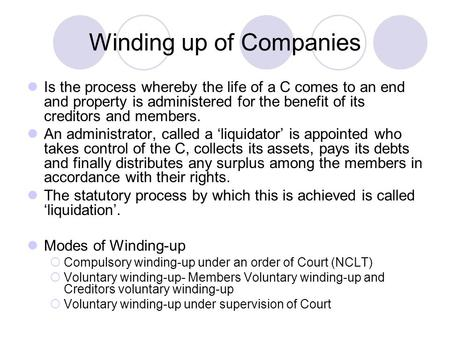 winding up the company essay The company is dissolved with an effective date three months from the date of registration of the final documents, or when the court orders its dissolution after winding up by an official liquidator appointment as liquidator.