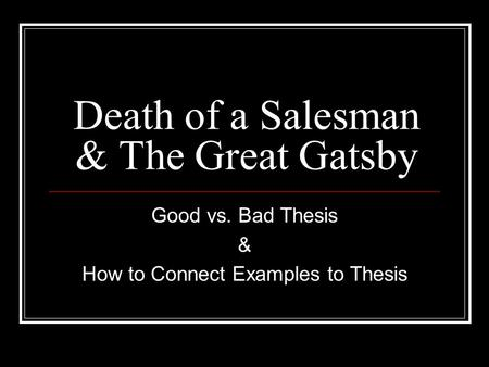 Death of a Salesman & The Great Gatsby Good vs. Bad Thesis & How to Connect Examples to Thesis.