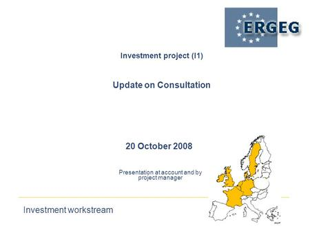 Investment workstream 20 October 2008 Investment project (I1)‏ Update on Consultation Presentation at account and by project manager.
