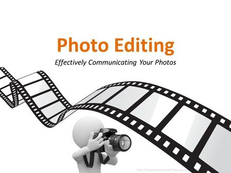 Photo Editing Effectively Communicating Your Photos