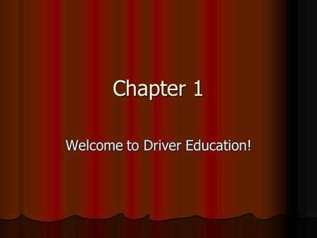 Welcome to Driver Education!