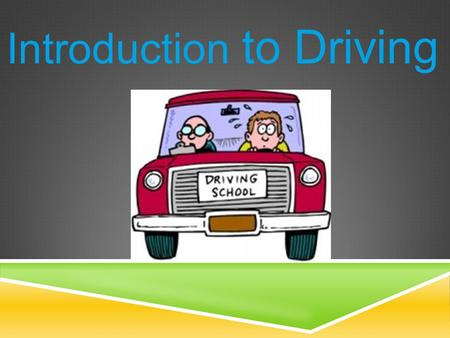 Introduction to Driving. WHAT IS THE PURPOSE OF DRIVER EDUCATION?