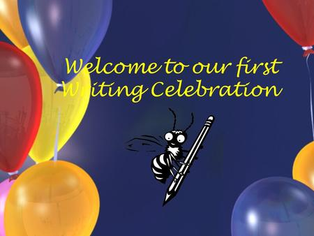 "Welcome to our first Writing Celebration. Sponge: Writing Celebration Entitle a Source book entry ""Writing Celebration."" When you accomplish something."