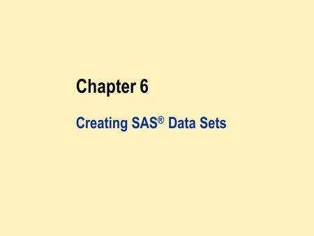 Creating SAS® Data Sets