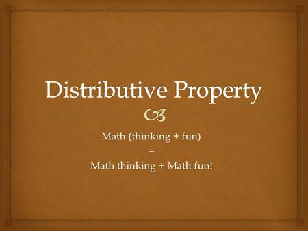 Math (thinking + fun) = Math thinking + Math fun!.