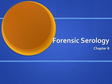 Forensic Serology Chapter 8.