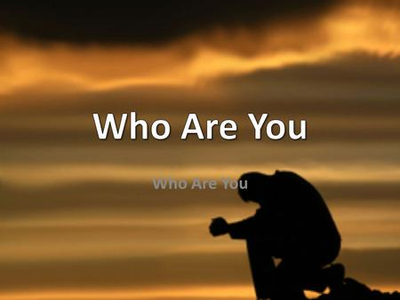 Who Are You. Psalm 22 (My God You Are)