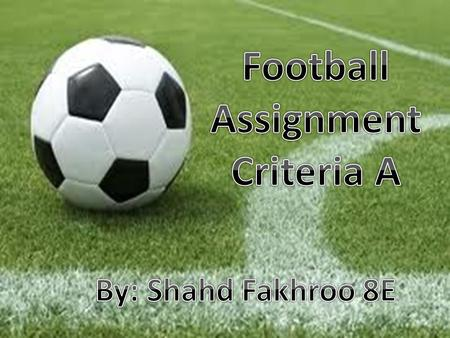 Football Assignment Criteria A