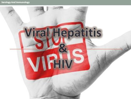Viral Hepatitis & HIV.