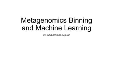 Metagenomics Binning and Machine Learning