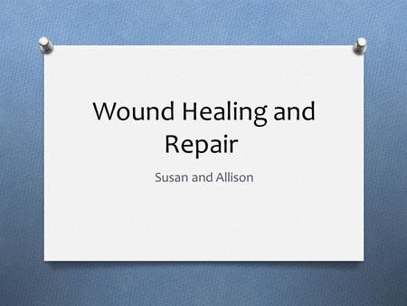Wound Healing and Repair