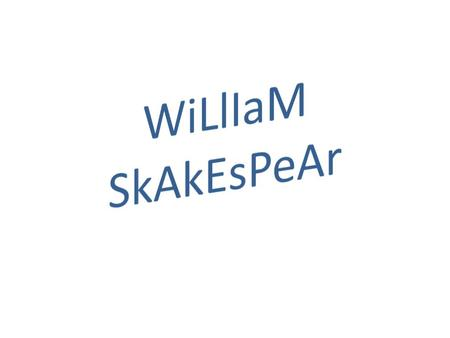 William Shakespeare is one of the best writers in the world. William Shakespeare, English writer, stage actor and director, is generally regarded as the.