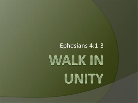 Walk In Unity Ephesians 4:1-3