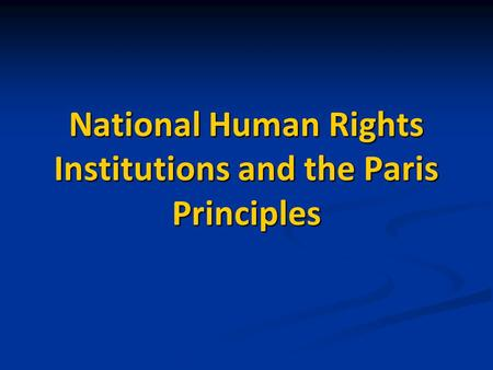 National Human Rights Institutions and the Paris Principles