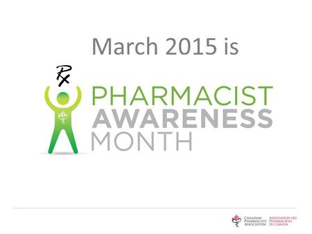 March 2015 is. PHARMACISTS: TRUSTED CARE WHEN AND WHERE YOU NEED IT.
