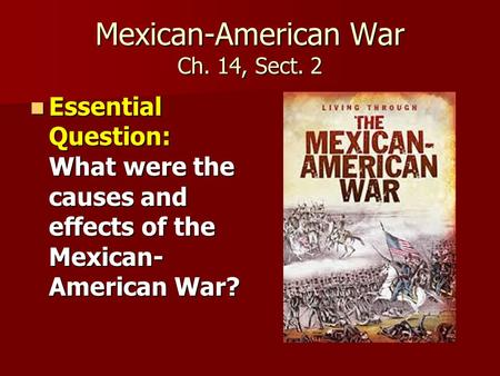 Mexican-American War Ch. 14, Sect. 2