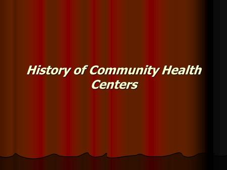 History of Community Health Centers. In the 1960s, as President Johnson's declared War on Poverty began to ripple through America, the first proposal.