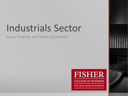 Industrials Sector Jason Kraynak and Wade Guzdanski.