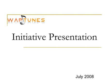 Initiative Presentation July 2008. Market Overview As you may know, the recording industry is struggling to adapt to the increasing popularity in digital.
