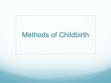Methods of Childbirth.