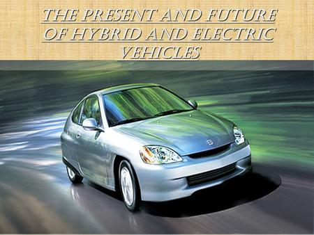 The Present and Future of Hybrid and Electric Vehicles.