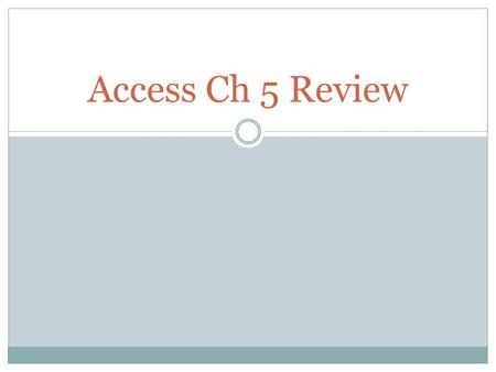 Access Ch 5 Review.