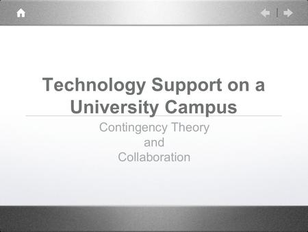 Technology Support on a University Campus Contingency Theory and Collaboration.