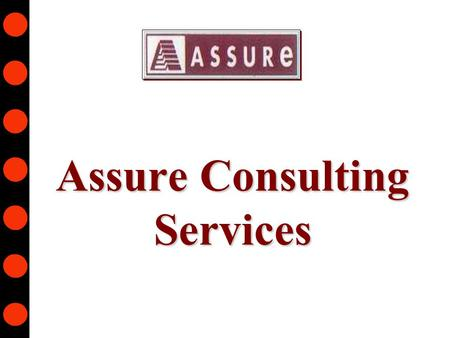 Assure Consulting Services. Assure Consulting - Private2 Contents  Assure Consulting Services  Assure's Business Delivery Units  Assure's Model  Assure's.