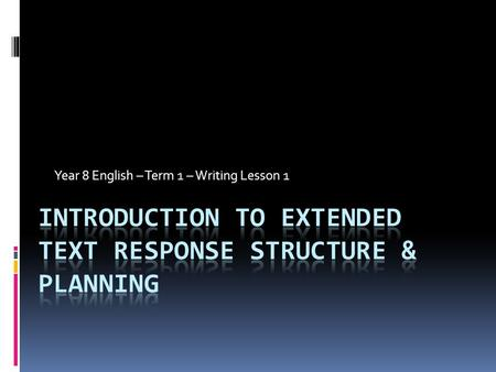 Introduction to extended text response structure & planning