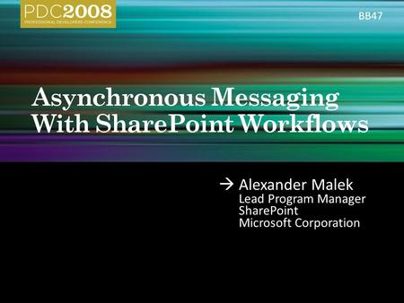 Alexander Malek Lead Program Manager SharePoint Microsoft Corporation BB47.