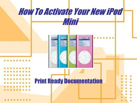 How To Activate Your New iPod Mini Print Ready Documentation.