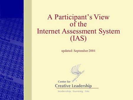 A Participant's View of the Internet Assessment System (IAS) updated: September 2004.