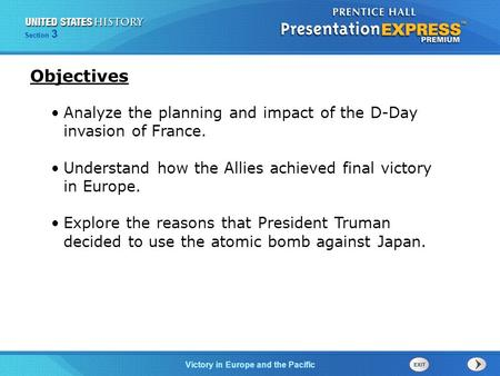 The Cold War BeginsVictory in Europe and the Pacific Section 3 Analyze the planning and impact of the D-Day invasion of France. Understand how the Allies.