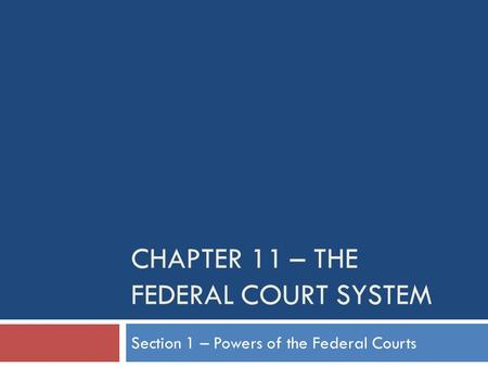 Chapter 11 – The federal court system