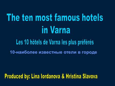 "10-наиболее известные отели в городе. In the time of the official presentation of the Tomas Kuck`s new programme at the hotel ""Riviera Beach""- Varna in."