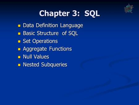 Chapter 3: SQL Data Definition Language Data Definition Language Basic Structure of SQL Basic Structure of SQL Set Operations Set Operations Aggregate.