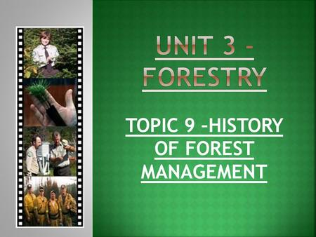 TOPIC 9 –HISTORY OF FOREST MANAGEMENT  19 th CENTURY TO PRESENT  PARADIGM SHIFTS  SUSTAINABLE FOREST MANAGEMENT  CANADIAN MODEL FOREST NETWORK.