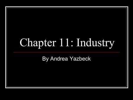 Chapter 11: Industry By Andrea Yazbeck.