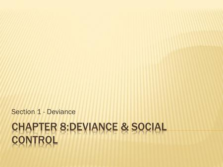 Chapter 8:DEVIANCE & SOCIAL CONTROL