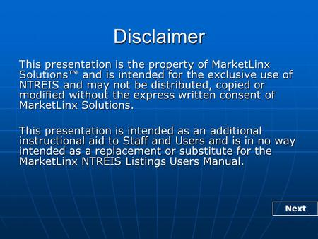 Disclaimer This presentation is the property of MarketLinx Solutions™ and is intended for the exclusive use of NTREIS and may not be distributed, copied.