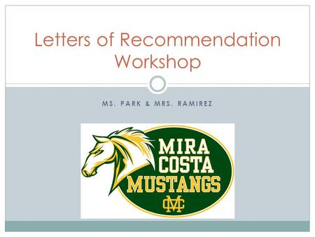 MS. PARK & MRS. RAMIREZ Letters of Recommendation Workshop.