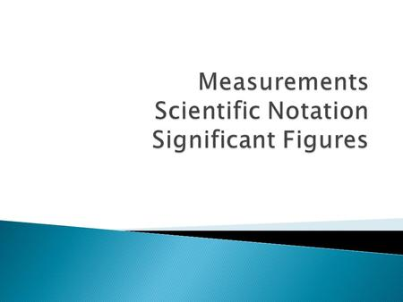 Measurements Scientific Notation Significant Figures