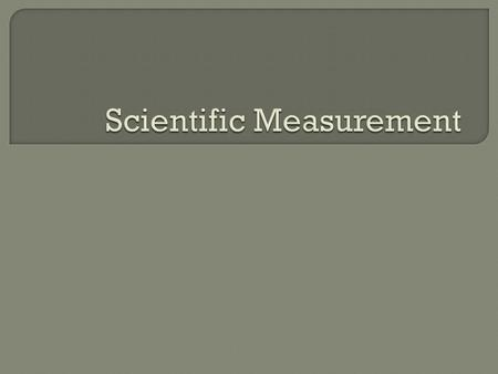 1. Yes 2. No  Accuracy - How close a measurement is to the true value  Precision - How close a set of measurements are to one another.
