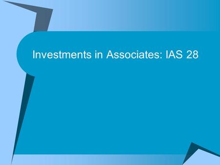 Investments in Associates: IAS 28