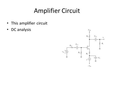 Amplifier Circuit This amplifier circuit DC analysis.
