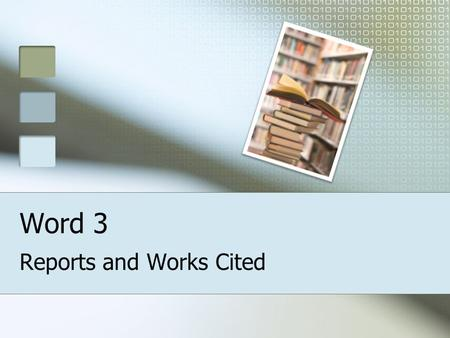 Word 3 Reports and Works Cited. Useful ribbons A. Headers & Footers B. Insert Page Number C. Insert current date & time A B C.
