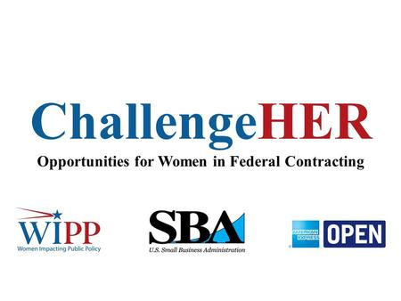 ChallengeHER Opportunities for Women in Federal Contracting.