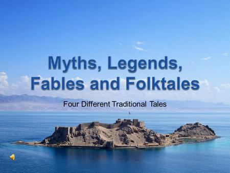 Four Different Traditional Tales  Myths are stories that try to explain how our world works and how we should treat each other. They are usually set.